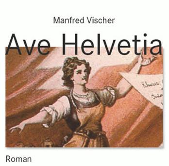 Manfred Vischer - AVE Helvetia